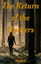 The Hunters of Artemis: The Return of the Hunters by flygirl1
