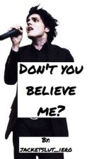 Don't You Believe Me? by ierosan