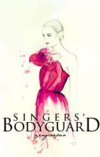 Singers' Bodyguard    z.m. by yengcarpio
