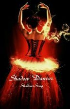 Shadow Dancer by ShadowsSong