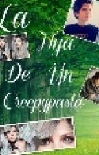 La Hija De Un Creepypasta (Rubius y Tu)*TERMINADO* by Criaturita_Marvada23