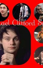 MICHAEL CLIFFORD SMUT by hemm0penguin