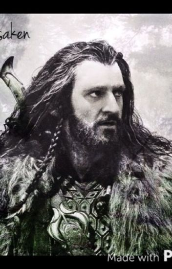 The Forsaken(A Thorin Oakenshield Love Story)