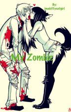 MY ZOMBIE! by imakittycatgirl