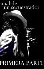 Manual de un secuestrador (Michael Jackson) Primera parte by JackyMJ777