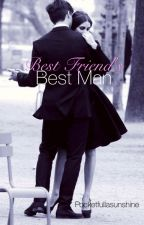 Best Friend's Best Man [Completed] by pocketfullasunshine