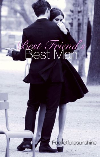 Best Friend's Best Man [Completed]