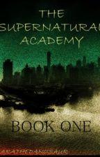 The Supernatural Academy by SarahTheDanosaur