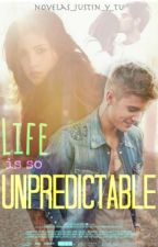 Life is so Unpredictable (Justin Bieber y tú) ❤ by novelas_Justin_y_tu