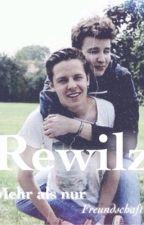 Rewilz ⇒ Mehr als nur Freundschaft? by ardysgirrl