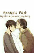 Broken Past by black_ocean_mystery