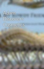 Adam Discovers Cosmetics by ScottWhitaker