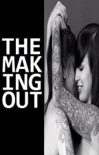 The Making Out (GirlxGirl) - Onhold by maryblood