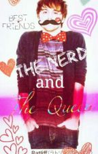El Nerd y la Reina by _independentgirl