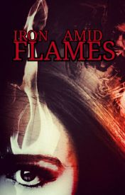 Iron Amid Flames (Iron Man 3 Fanfiction) by ImagineDreamMarvel