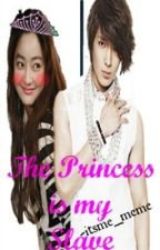 The Princess is my Slave?? |Editing- Grammar-Typos-Etc| by Darkest_starr