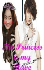 The Princess is my Slave?? |Editing- Grammar-Typos-Etc| by Darkest_starr