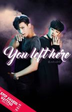 You left here » VinSeop by JohJoh5