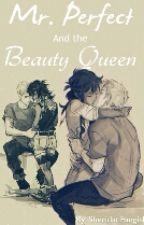 Mr. Perfect and the Beauty Queen by SheridanFangirl