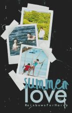 Summer Love »stylinson«  »actualizaciones lentas« by RainbowsForHarry