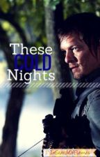These Cold Nights (Daryl Dixon Love Story) by InSearchOfFlames