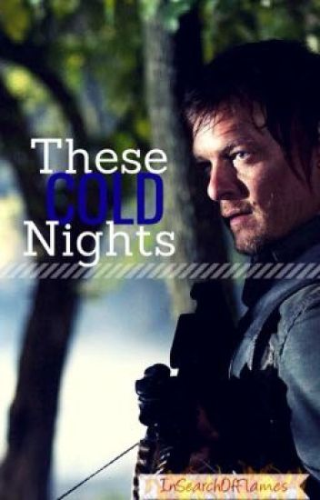 These Cold Nights (Daryl Dixon Love Story)
