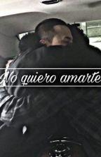 No quiero amarte by Pumpumchita