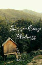 Summer Camp Madness by Geekkkgurl