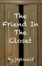 The Friend In The Closet © by jrpixie12