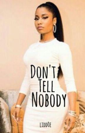 Don't Tell Nobody by lidd0e