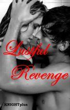 Lustful Revenge by KNIGHTplus