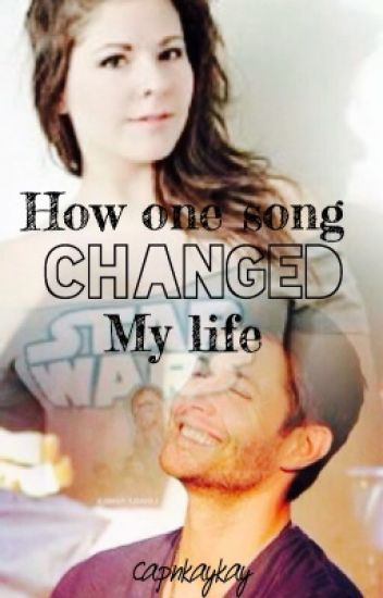 How One Song Changed My Life (A Jensen Ackles Love Story)