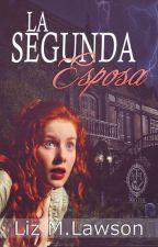 La Segunda Esposa by ArLiTa-Writers