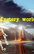 Mystery world by Gentlepen