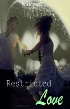 Restricted Love by JasminaaG