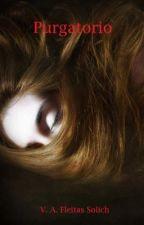 """""""Purgatorio"""" (segunda parte de """"Todos mis demonios"""". by VeronicaAFS"""