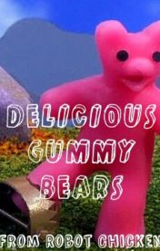 Delicious Gummy Bears by _AdultSwim_