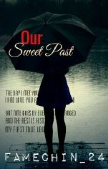 Our Sweet Past  (Completed)