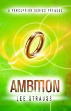 AMBITION by LeeStrauss