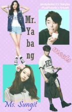 mr yabang meet ms sungit by jeon_shaira