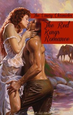 The Emery Chronicles: The Red King's Romance (THIRD BOOK) by _lovestoriesrmylife_