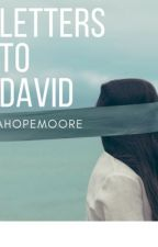 Letters To David by AHopeMoore
