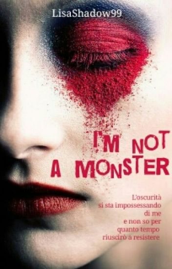 I' m (not) a monster