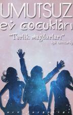 UMUTSUZ EV ÇOCUKLARI by ornitorenkler