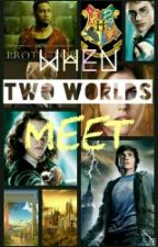 When The Two Worlds Meet  (A Harry Potter and Percy Jackson fanfic) by mockingjay542