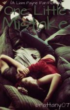 One Little Mistake (Liam Payne Love Story) by brattany07