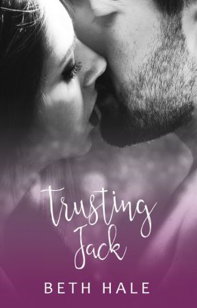 Trusting Jack (Book 1 of the Unexpected Emotion Series) by writes4coffee
