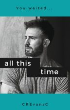 | All This Time | Chris Evans | ♡ | by CREvansC