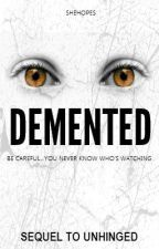 Demented by SheHopes