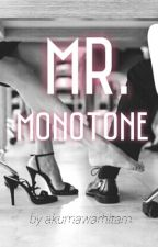 Mr. Monotone by akumawarhitam